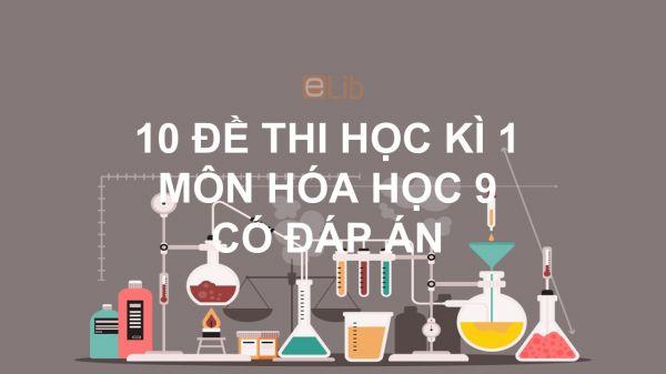 10 đề thi học kì 1 môn Hóa học 9 năm 2020 có đáp án