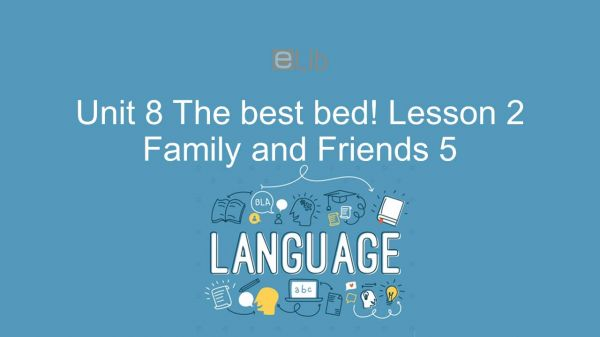 Unit 8 lớp 5: The best bed! - Lesson 2