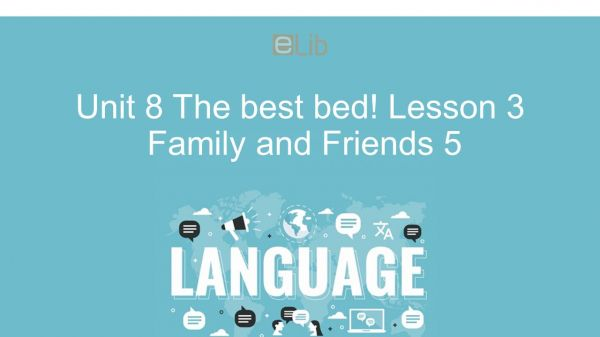 Unit 8 lớp 5: The best bed! - Lesson 3