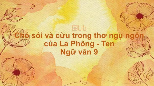Chó sói và cừu trong thơ ngụ ngôn của La Phông - Ten Ngữ văn 9