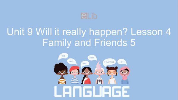 Unit 9 lớp 5: Will it really happen? - Lesson 4