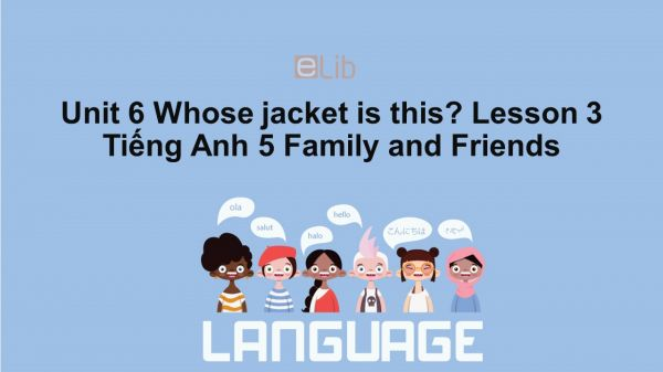 Unit 6 lớp 5: Whose jacket is this? - Lesson 3