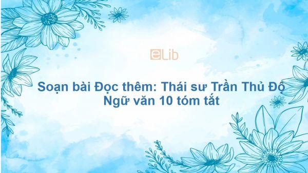 Soạn bài Đọc thêm: Thái sư Trần Thủ Độ Ngữ văn 10 tóm tắt