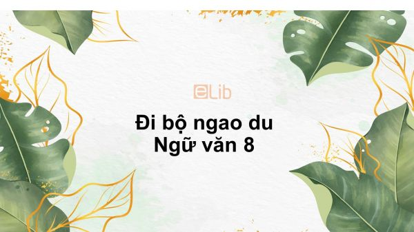 Đi bộ ngao du Ngữ văn 8