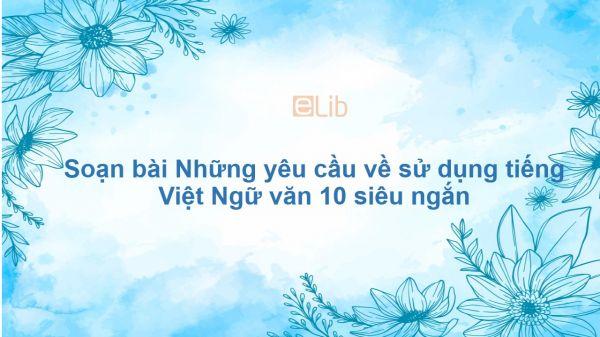 Soạn bài Những yêu cầu về sử dụng tiếng Việt Ngữ văn 10 siêu ngắn