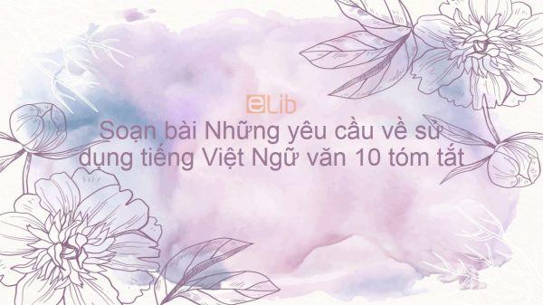 Soạn bài Những yêu cầu về sử dụng tiếng Việt Ngữ văn 10 tóm tắt