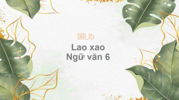 Lao xao Ngữ văn 6