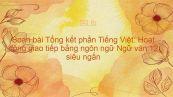 Soạn bài Tổng kết phần Tiếng Việt: Hoạt động giao tiếp bằng ngôn ngữ Ngữ văn 12 siêu ngắn