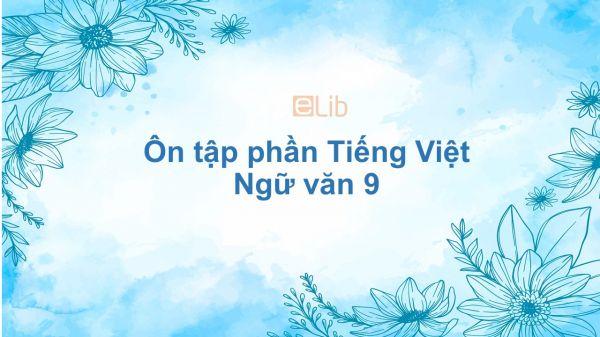 Ôn tập phần Tiếng Việt Ngữ văn 9