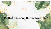 Ca Huế trên sông Hương Ngữ văn 7