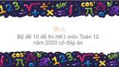 10 đề thi HK1 môn Toán 10 năm 2020 có đáp án