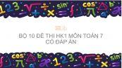10 đề thi HK1 môn Toán 7 năm 2020 có đáp án