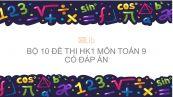10 đề thi HK1 môn Toán 9 năm 2020 có đáp án