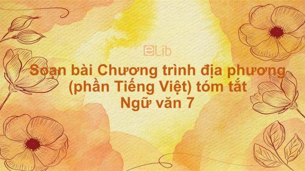 Soạn bài Chương trình địa phương (phần Tiếng Việt) Ngữ văn 7 tóm tắt