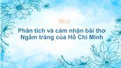 Phân tích và cảm nhận bài thơ Ngắm trăng của Hồ Chí Minh