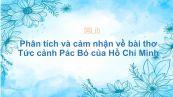 Phân tích và cảm nhận về bài thơ Tức cảnh Pác Bó của Hồ Chí Minh