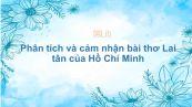 Phân tích và cảm nhận bài thơ Lai tân của Hồ Chí Minh