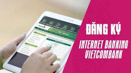 Thủ tục đăng ký Internet Banking