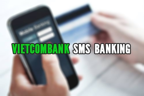 Những điều kiện và thủ tục đăng ký SMSBanking của ngân hàng Vietcombank